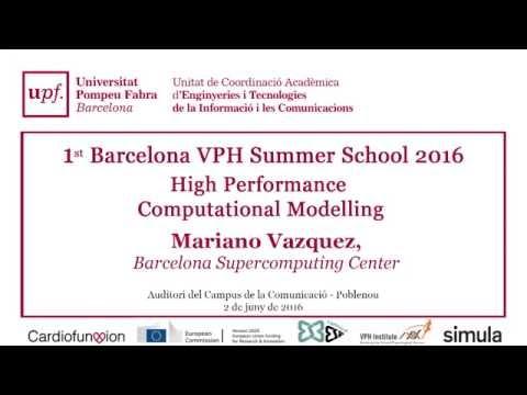 1st. Barcelona VPH Summer School 2016 - High Performance Computational Modelling