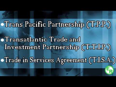 3 Secret Trade Deals Being Pushed On the World By the 1%(TPP, TTIP, TISA)