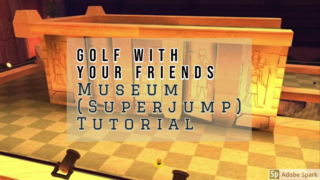 Museum (Superjump) Tutorial | Golf With Your Friends | 18 ...