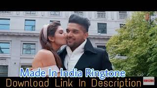 Guru Randhawa: MADE IN INDIA Ringtone   DOWNLOAD LINK IN DESCRIPTION