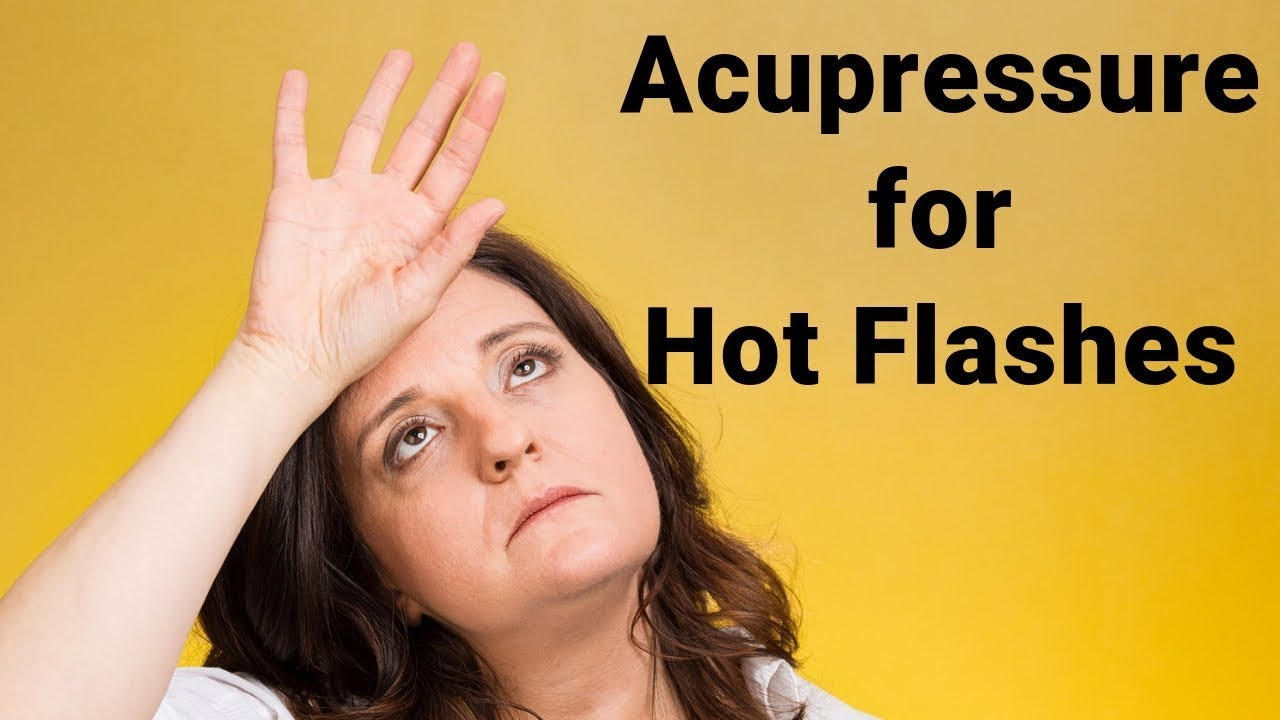 Acupressure Points for Hot Flashes - Massage Monday #87