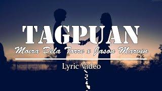Moira Dela Torre x Jason Marvin - Tagpuan (Duet Version) Lyrics