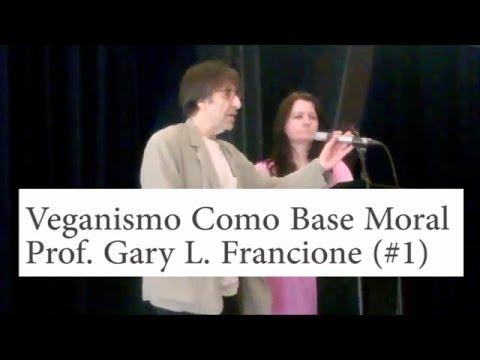 2ª Cúpula Mundial de Veganismo 2016 | Veganismo Como Base Moral | Prof. Gary L. Francione | Parte #1