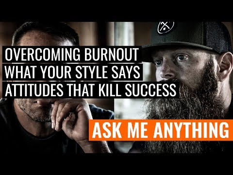 Strategies For Overcoming Burnout, What Your Style Says About You, And Attitudes That Kill Success
