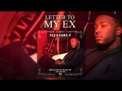 Pleasure P - Letter To My Ex (Audio)