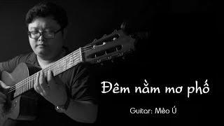 [Guitar Solo] Đêm nằm mơ phố - Mèo Ú Guitar