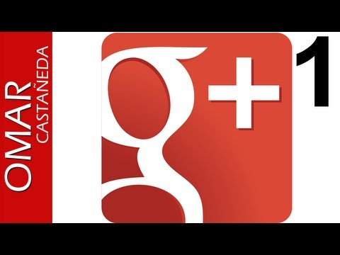 QUE ES - COMO USAR GOOGLE+ (GOOGLE PLUS) PARTE 1 TUTORIAL CO