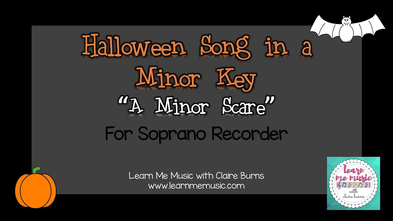 "halloween song for soprano recorder - ""a minor scare"" - youtube"