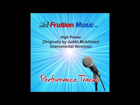 High Praise (High Key) [Originally Performed by Judith McCallister] [Instrumental Version] SAMPLE