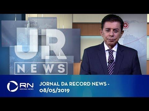 Jornal da Record News com Heródoto Barbeiro - 08/05/2019