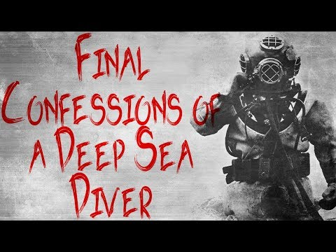 """Final Confessions from a Deep Sea Diver"" 