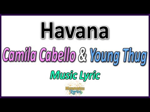 Camila Cabello & Young Thug - Havana - Lyrics