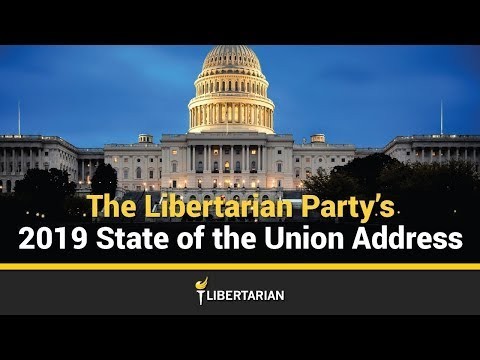 The Libertarian Party's 2019 State of the Union Address