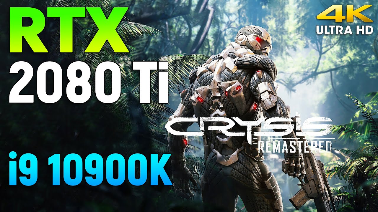 Crysis Remastered : RTX 2080 Ti + i9 10900K l 4K l
