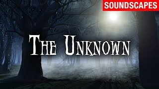 Horror Ambience - THE UNKNOWN