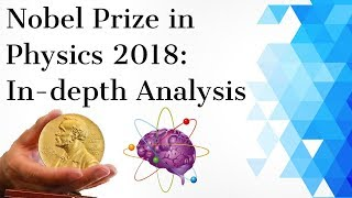 The Nobel Prize for Physics 2018 तकनीकी विश्लेषण Explained in simple language by a Physicist