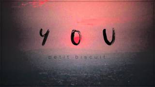 Petit Biscuit You Official Audio