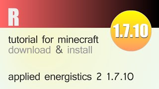 APPLIED ENERGISTICS 2 MOD 1.7.10 minecraft - how to download and install (with forge)