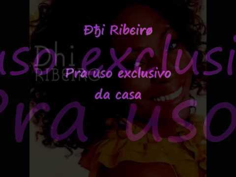 Dhi Ribeiro -  Pra uso exclusivo da casa