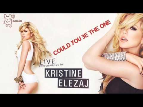 could you be the one (Kristine Elezaj)