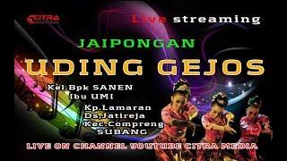"Download LIVE JAIPONG "" UDING GEJOS "" Kmp. Lamaran Ds. Jatireja Kec. Compreng Kab. Subang"