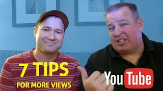 How To Get More Views - 7 Ways To Improve Your Content on YouTube