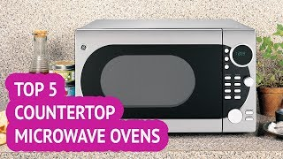 5 Best Countertop Microwave Ovens 2018 Reviews