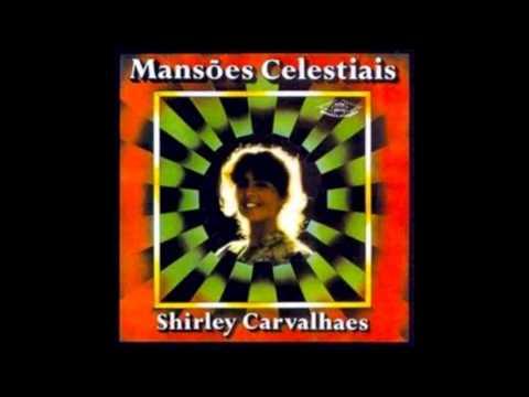 Mansões Celestiais Playback - Shirley Carvalhaes