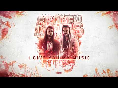 Broken Minds - I Give You My Music