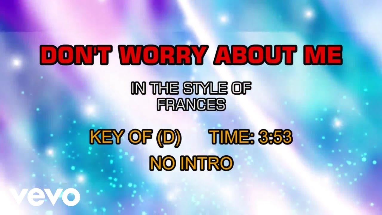 Frances - Don't Worry About Me (Karaoke)