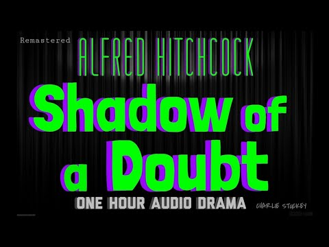 SHADOW OF A DOUBT Alfred Hitchcock: One Hour Audio Drama  / Classic Radio Theatre - Remastered Audio