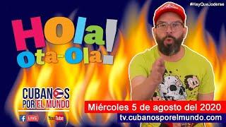 Alex Otaola en Hola! OtaOla en vivo por YouTube Live (miércoles 5 de agosto del 2020)
