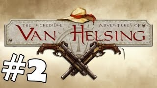 The Incredible Adventure of Van Helsing Walkthrough Part 2 Gameplay Review Lets Play PC
