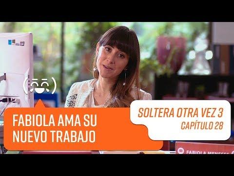 El nuevo trabajo de Fabiola   Soltera Otra Vez 3   Capítulo 28