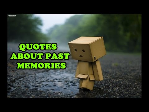 QUOTES ABOUT PAST #1 / QUOTES ABOUT PAST MEMORIES / RELATIONSHIP QUOTES /  LOVE / BEST QUOTES