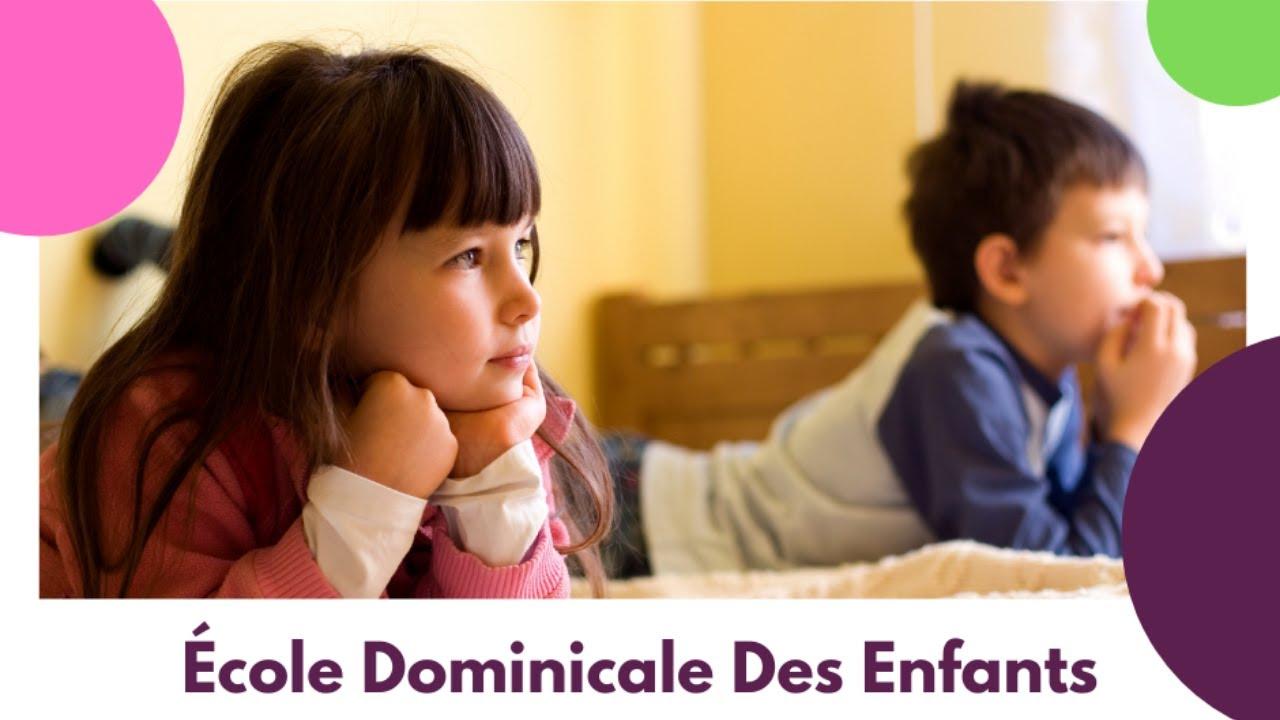 École Dominicale Des Enfants [18 avril 2021]