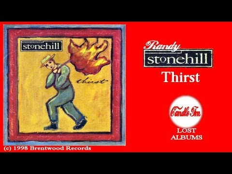 Randy Stonehill: Thirst (Full Album) 1998