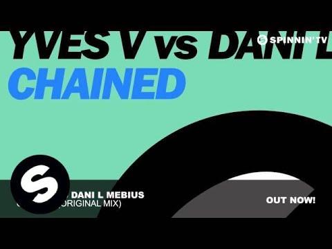 Yves V vs Dani L Mebius - Chained (Original Mix)