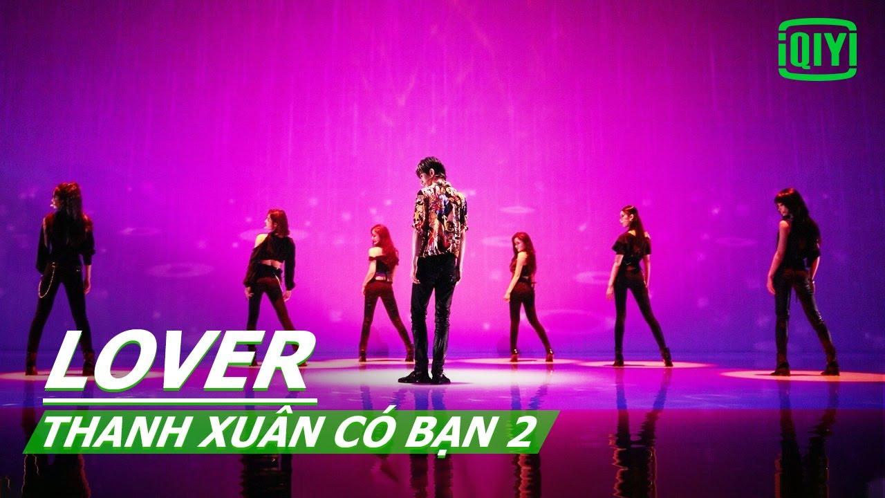 【Vietsub】LOVER - TEAM Thái Từ Khôn   Thanh Xuân Có Bạn 2(Youth With You)   iQIYI Vietnam