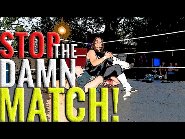 Stop The Damn Match! 6