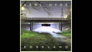 Karl Hyde - Slummin