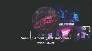 Sublime Amor (feat. Danilo Ruiz) - Un Corazón