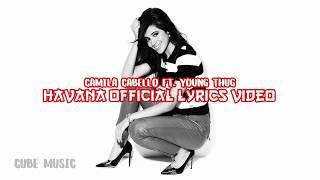 Camila Cabello ft. Young Thug - Havana Lyrics (Official Video)