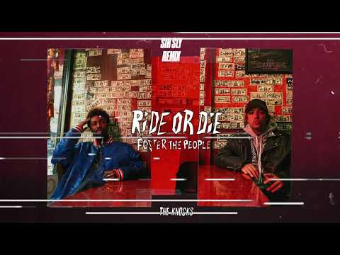 The Knocks - Ride Or Die (feat. Foster The People) [Sir Sly Remix]