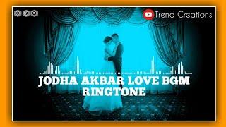 Jodha Akbar Love BGM Ringtone||Ringtones (free download include the link)||Trend Creations