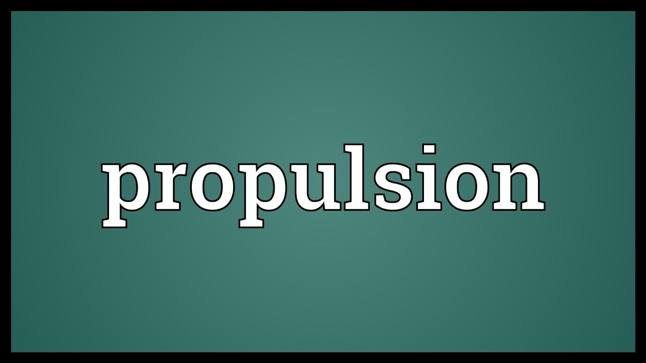 Propulsion Meaning Youtube