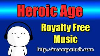 Heroic Age - Royalty Free Music