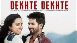 Dekhte Dekhte Mp3 Song Download Atif Aslam 2020