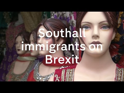 Brexit: The View From Southall Immigrants