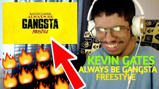 KEVIN GATES - ALWAYS BE GANGSTA FREESTYLE (OFFICIAL AUDIO) (Reaction)